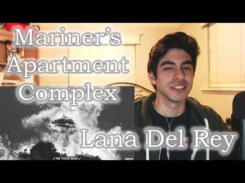 Mariners Apartment Complex - Lana Del Rey [REACTION]