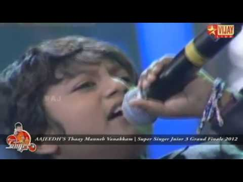 Super Singer Junior 3 Grand Finale 2012   AAJEEDH'S Thaay Manneh Vanakkam   RJ    YouTube