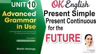 Unit 10 Будущее с помощью Present Simple, Present Continuous и be going to 📗Advanced English