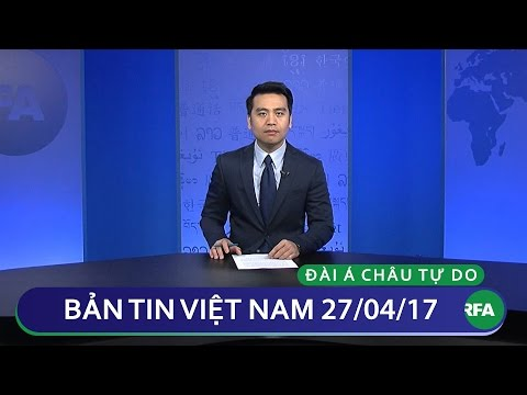 Bản tin Việt Nam 27/04/2017 | RFA Vietnamese News