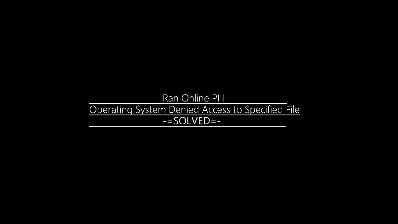 [solved] Ran Online Ph  Operating System Denied Access To