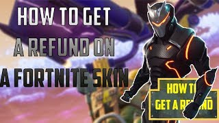 FORTNITE| HOW TO GET A REFUND ON A SKIN UNTIL IN GAME OPTION IS BACK.