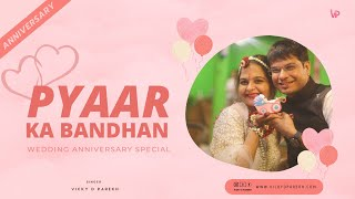 Pyaar ka Bandhan | Shadi Ka Yeh Din Apna | Latest  Wedding Anniversary Song | Vicky D Parekh
