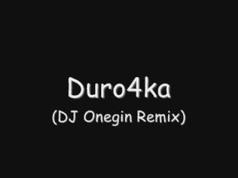 Dj Onegin - Duro4ka