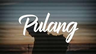 IKSAN SKUTER - PULANG Lyrics