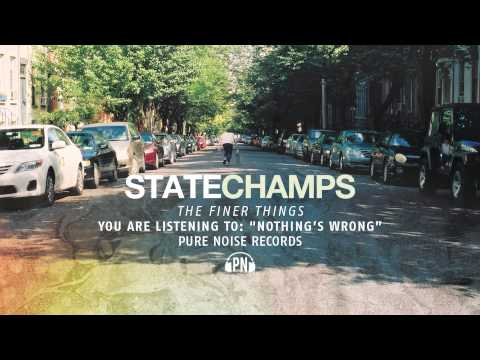 State Champs Nothing's Wrong