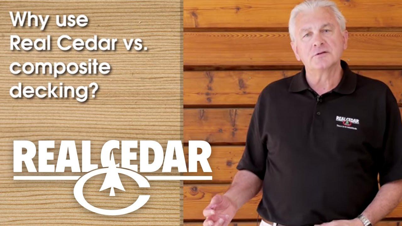 FAQ Why Use Real Cedar vs Composite Decking Realcedarcom YouTube