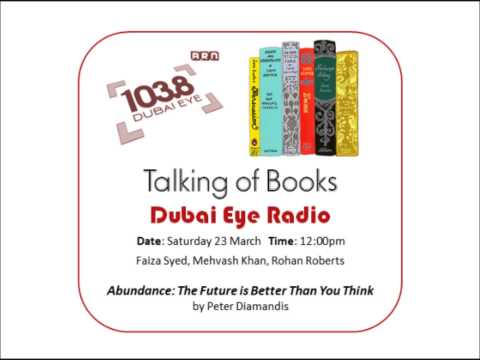 "Dubai Eye Radio - Talking of Books. ""Abundance: The Future is Better Than You Think"""