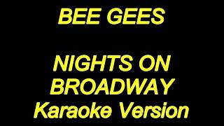 Bee Gees - Nights On Broadway (Karaoke Lyrics) NEW!!