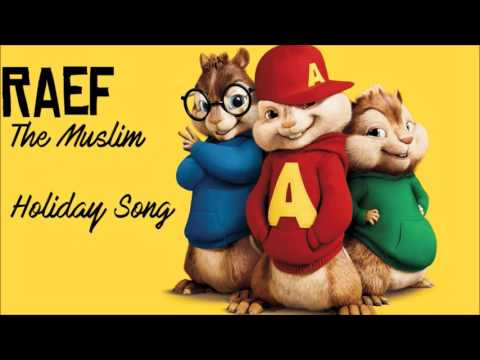Raef - The Muslim Holiday Song (Chipmunk Version) | Deck The Halls Cover