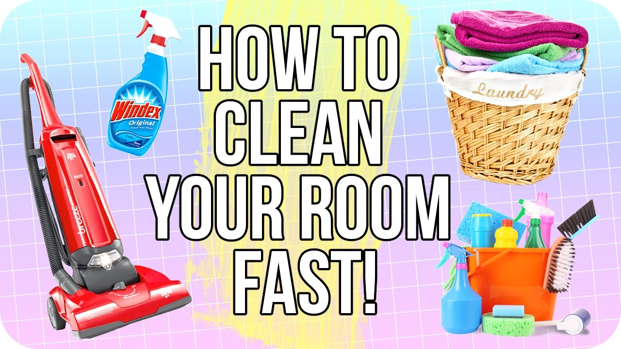 How To Clean Your Room Fast How To Clean Your Room Fast  Youtube