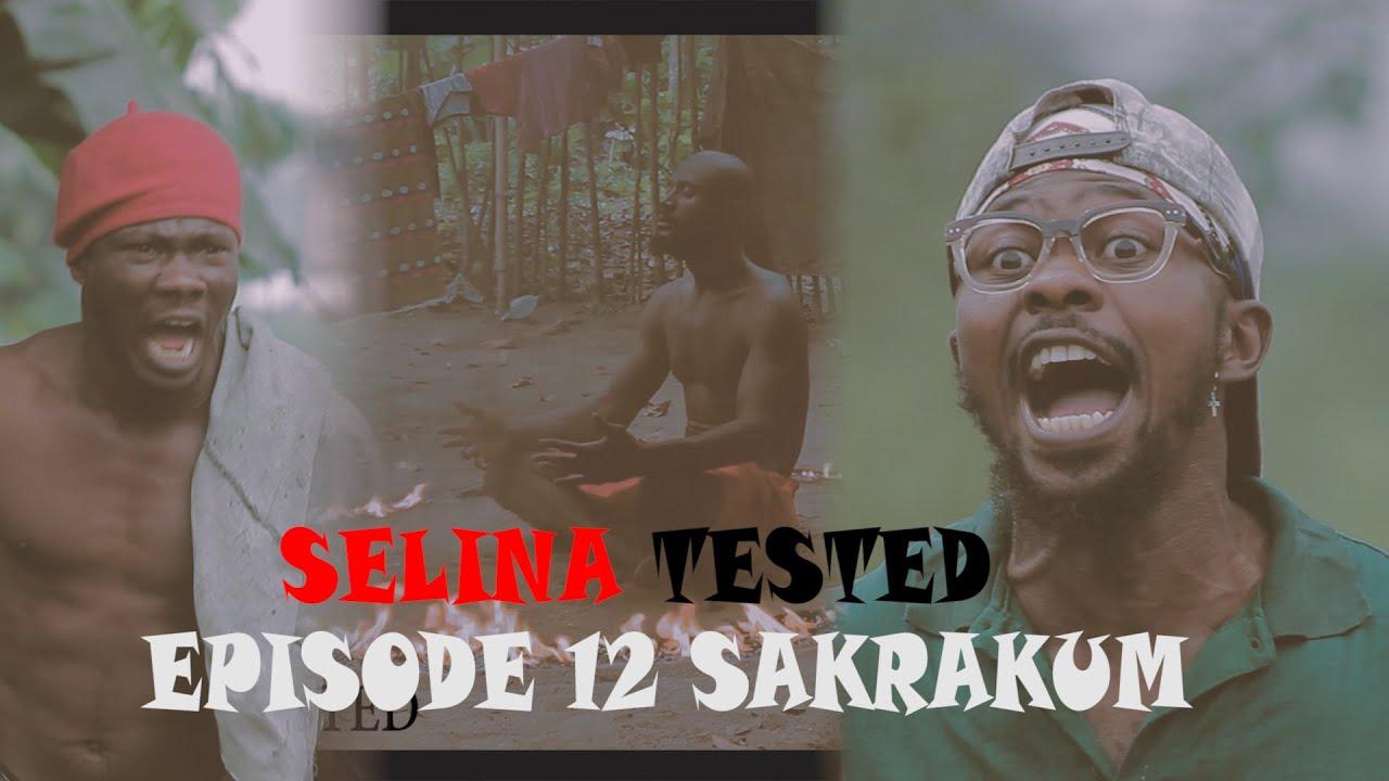 Download SELINA TESTED (EPISODE 12 SAKRAKUM part b)