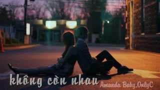 Không Còn Nhau - OnlyC, Amanda Baby [Video Lyric]