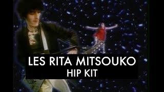 les rita mitsouko the sparks hip kit remix by william orbit clip officiel