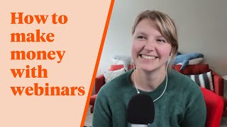 How to Make Money with Webinars