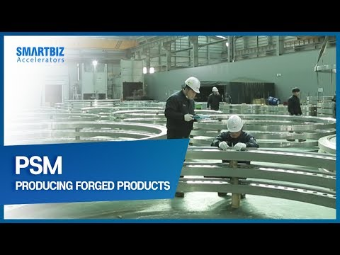 [SmartBiz Accelerators] PSM, producing forged products including the parts for wind power generation