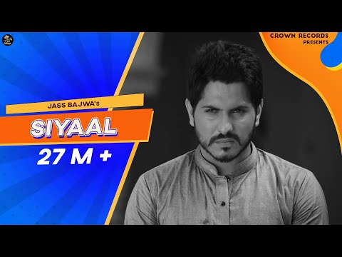 SIYAAL FULL VIDEO || JASS BAJWA || PARMISH VERMA || AMRIT MAAN || CROWN RECORDS ||