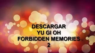 Video COMO DESCARGAR YU GI OH FORBIDDEN MEMORIES 2 PARA PC 2016 download MP3, 3GP, MP4, WEBM, AVI, FLV Juni 2018