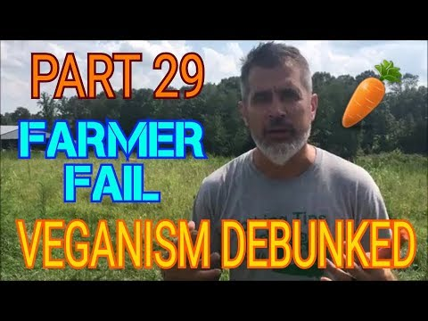 VEGANISM DEBUNKED - PART 29 - FREMENTED SIMPLE FARMER FAILS TO DEBUNK WHAT THE HEALTH