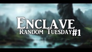 Random Tuesday: Enclave - Part 1 (PC Gameplay HD)