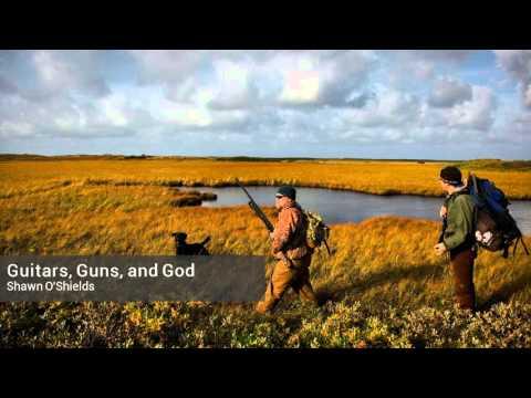 Shawn O'Shields- Guitars, Guns, And God