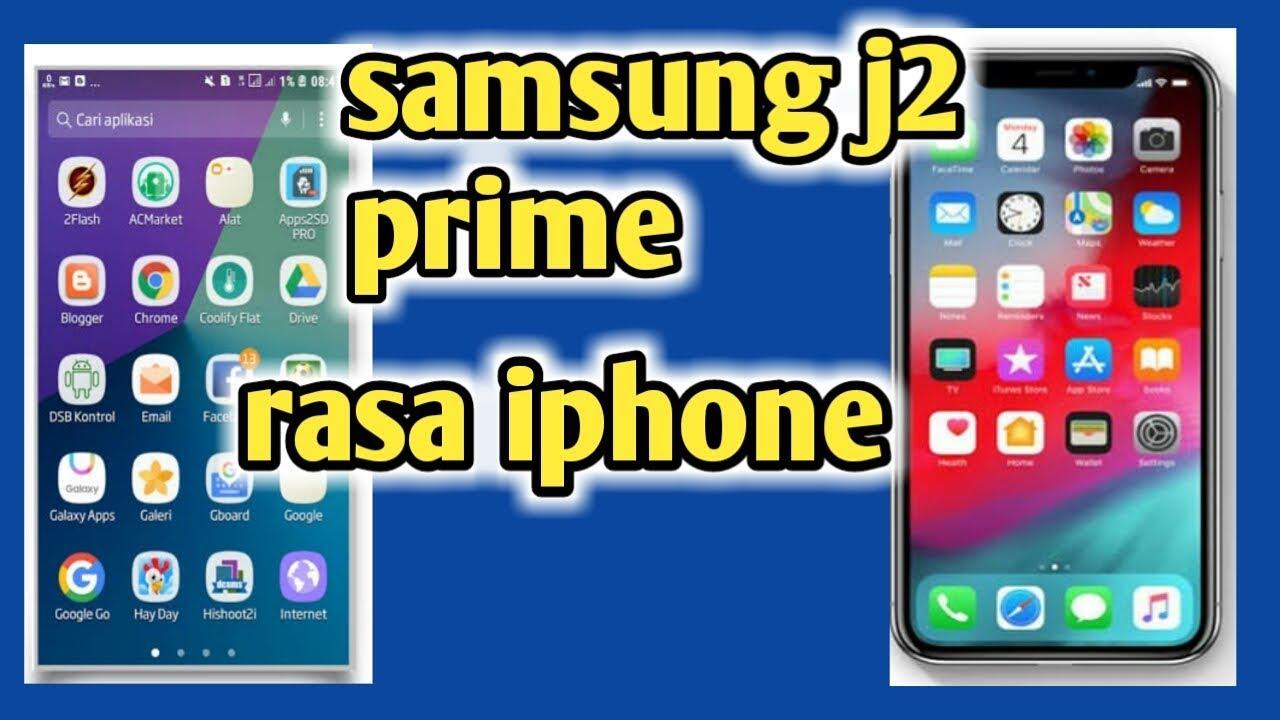 Cara Mengubah Tampilan Samsung J2 Prime Menjadi Ipohne Semua Hp Android Youtube