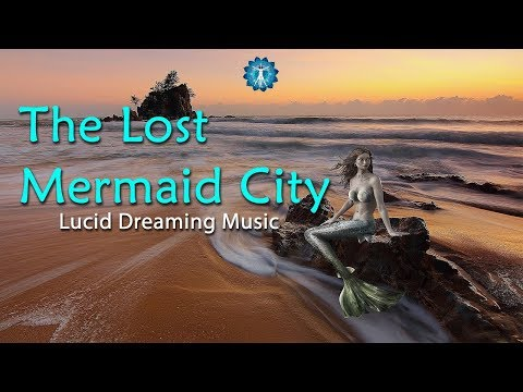 """The Lost Mermaid City"" - Lucid Dreaming Music  - Fantasy Sleep Blank Screen"