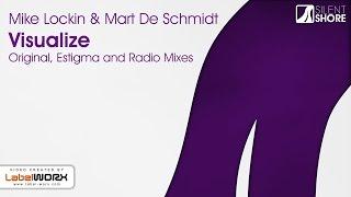 Mike Lockin & Mart De Schmidt - Visualize (Original Mix) [Available 12.10.15]