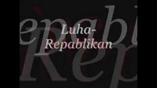 luha repablikan Official Lyrics (Only) Video