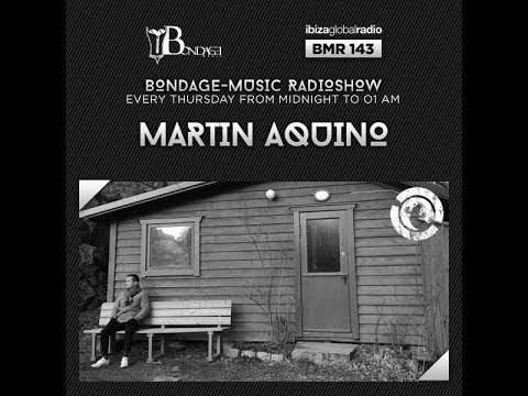Bondage Music Radio - Edition 143 mixed by Martin Aquino