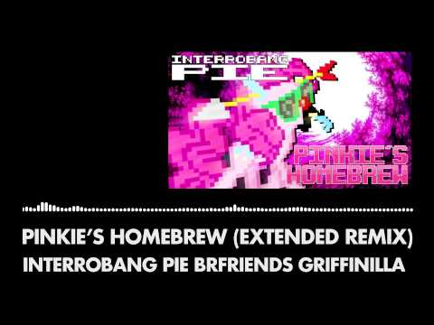 Interrobang Pie befriends Griffinilla - Pinkie's Homebrew (Extended Remix)