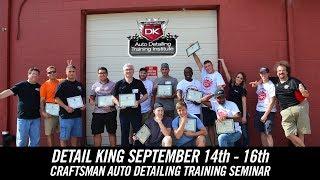 September 14th - 16th 2018 Craftsman Auto Detailing Training Seminar