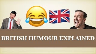 British Humour Explained