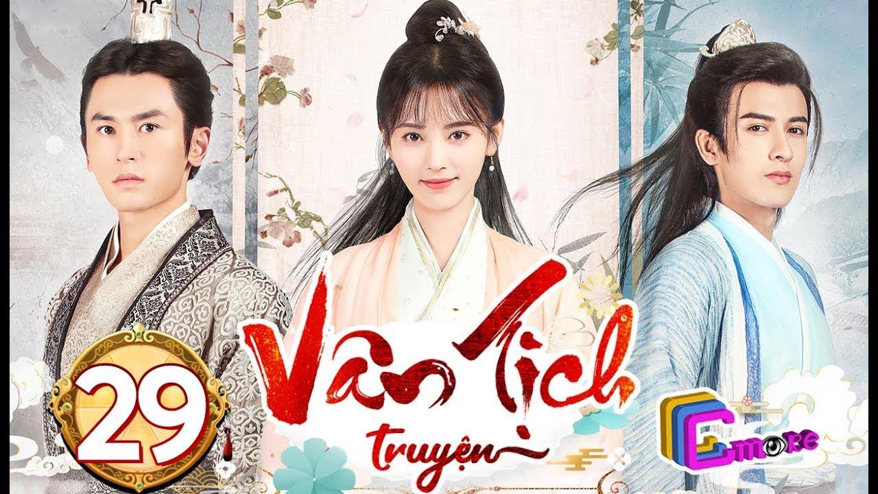 Phim Hay 2019 | Vân Tịch Truyện – Tập 29 | C-MORE CHANNEL