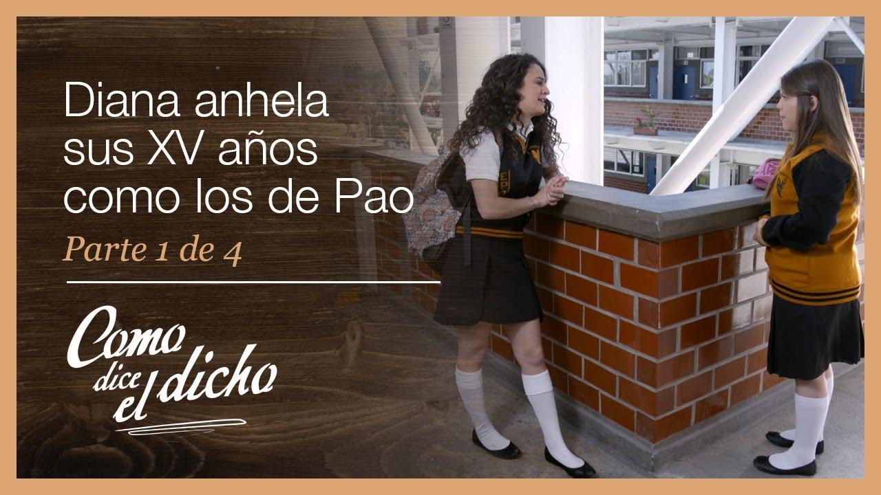 Como dice el dicho: 1/4: Diana quiere superar la fiesta de XV años de Paola   Amigo de muchos...