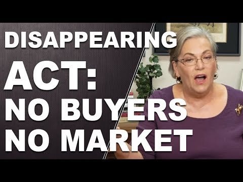 THE DISAPPEARING ACT: No Buyers. No Market.