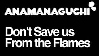 Anamanaguchi - M83 [cover] - Don't Save Us From The Flames