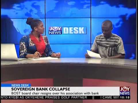 Sovereign Bank Collapse - News Desk on JoyNews (24-8-18)