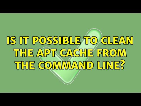 Ubuntu: Is it possible to clean the APT cache from the command line?