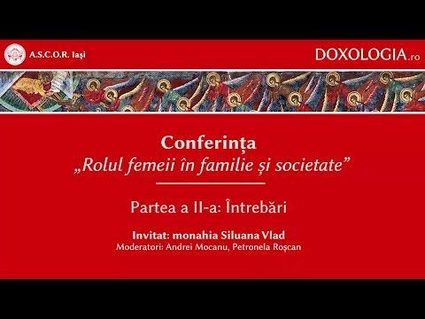 """Conferința """"Rolul femeii în familie și societate"""" - partea a II-a - monahia Siluana Vlad"""
