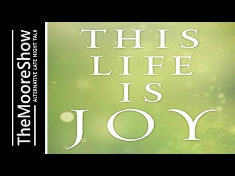 This Life Is Joy –Discover The Spiritual Laws To Live More Powerfully, Lovingly, And Happily