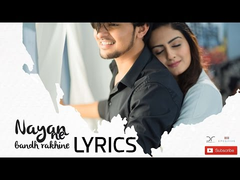 Darshan Raval | Nayan Ne Bandh Rakhine | LYRICS | Full Song | 2017