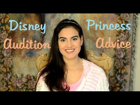 Disney Princess Advice: Audition Tips