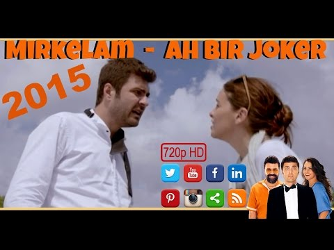 Mirkelam - Ah Bir Joker Video HD