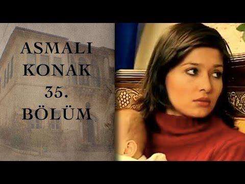 ASMALI KONAK 35. Bölüm