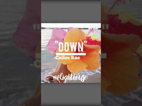 Down - Cailee Rae