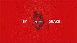 Download Drake - My Love (Remix) [feat. Majid Jordan] MP3 song and Music Video