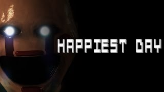 HAPPIEST DAY Five Nights at Freddy