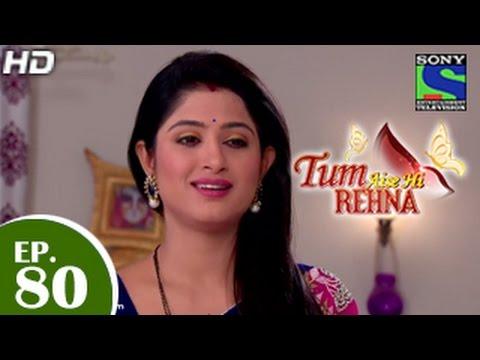 Tum Aise Hi Rehna - तुम ऐसे ही रहना - Episode 80 - 11th March 2015
