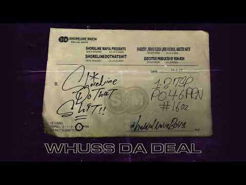 Shoreline Mafia - Whuss Da Deal [Official Audio]